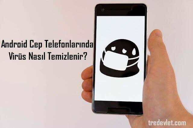 android telefonlarda virus nasil temizlenir